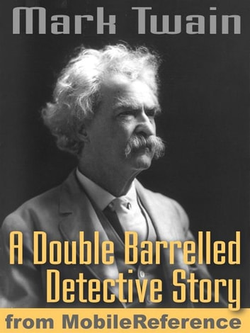 A Double Barrelled Detective Story (Mobi Classics) ebook by Mark Twain