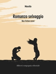 Romanzo selvaggio ebook by Macello