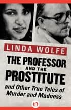 The Professor and the Prostitute ebook by Linda Wolfe