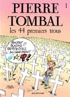 Pierre Tombal - Tome 1 - Les 44 premiers trous ebook by Hardy, Raoul Cauvin