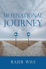 Motivational Journey ebook by Rajer Wils