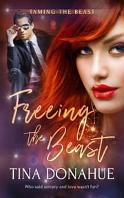 Freeing the Beast ebook by Tina Donahue