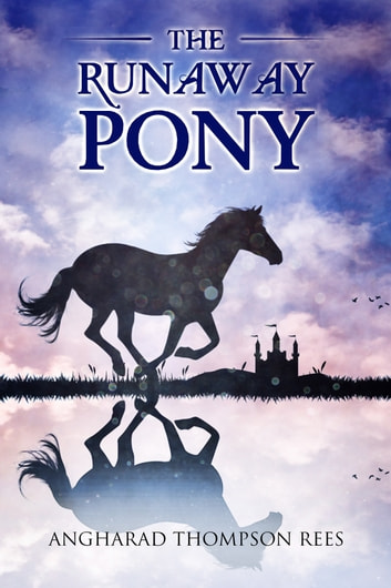 The Runaway Pony ebook by Angharad Thompson Rees