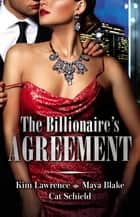 The Billionaire's Agreement/A Spanish Awakening/Marriage Made Of Secrets/The Rogue's Fortune 電子書籍 by Maya Blake, Cat Schield, Kim Lawrence