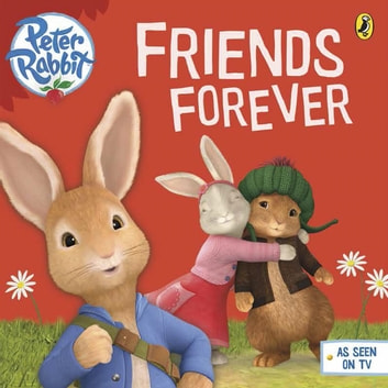 Peter Rabbit Animation: Friends Forever eBook by Penguin Books Ltd