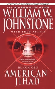 Black Ops # 1: American Jihad ebook by William W. Johnstone