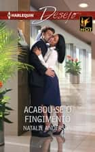 Acabou-Se o fingimento ebook by Natalie Anderson