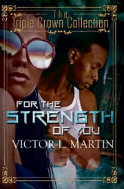 For the Strength of You - Triple Crown Collection ebook by Victor L. Martin