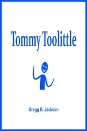 Tommy Toolittle ebook by Gregg B. Jackson