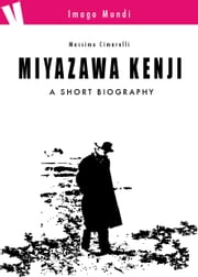 Miyazawa Kenji - a short biography ebook by Massimo Cimarelli