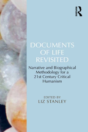 Documents of Life Revisited - Narrative and Biographical Methodology for a 21st Century Critical Humanism ebook by