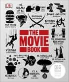 The Movie Book - Big Ideas Simply Explained ebook by DK
