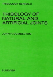 Tribology of Natural and Artificial Joints ebook by Dumbleton, J.H.
