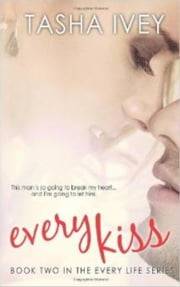Every Kiss - Every Life Series ebook by Tasha Ivey