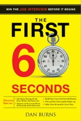 First 60 Seconds - Win the Job Interview before It Begins ebook by Daniel Burns