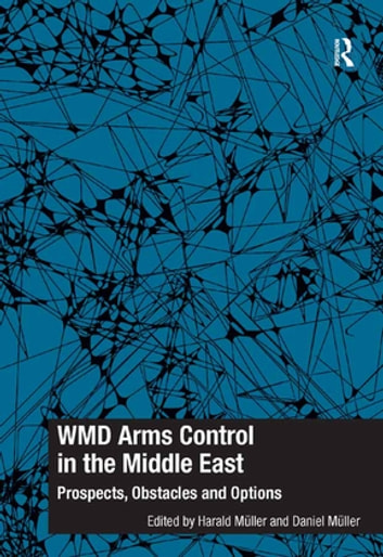 WMD Arms Control in the Middle East - Prospects, Obstacles and Options ebook by Harald Müller