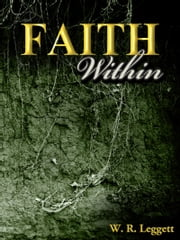 Faith Within ebook by W. R. Leggett