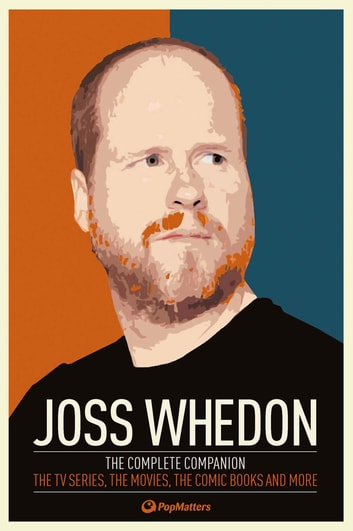 Joss Whedon: The Complete Companion ebook by
