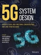 5G System Design - Architectural and Functional Considerations and Long Term Research ebook by Patrick Marsch, Ömer Bulakci, Olav Queseth,...
