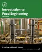Introduction to Food Engineering ebook by R Paul Singh, Dennis R. Heldman