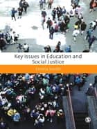 Key Issues in Education and Social Justice ebook by Emma Smith