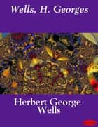 Wells, H. Georges ebook by Herbert George Wells