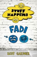 Fadi - Stuff Happens ebook by Scot Gardner
