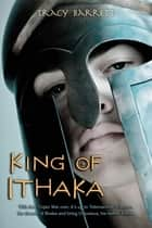 King of Ithaka ebook by Tracy Barrett