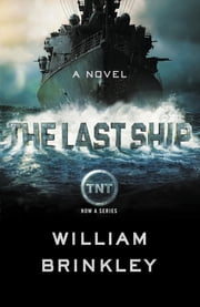 The Last Ship - A Novel ekitaplar by William Brinkley
