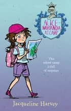 Alice-Miranda at Camp - Alice-Miranda 10 ebook by Mrs Jacqueline Harvey