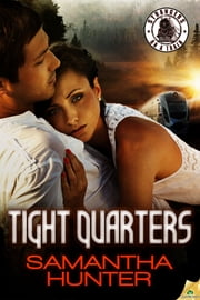Tight Quarters ebook by Samantha Hunter