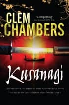 Kusanagi ebook by Clem Chambers