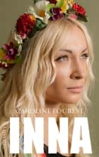 Inna ebook by Caroline Fourest