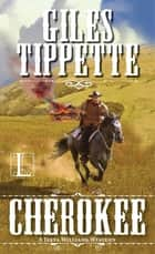Cherokee eBook by Giles Tippette