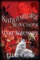 Wolf Sanctuary ebook by Ellen Cross