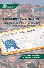 Exporting the Alaska Model - Adapting the Permanent Fund Dividend for Reform around the World ebook by Karl Widerquist,Michael W. Howard