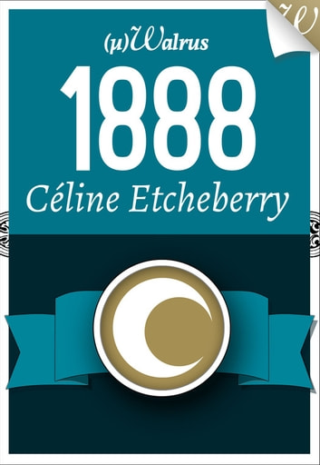 1888 ebook by Céline Etcheberry