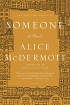 Someone - A Novel ebook by Alice McDermott