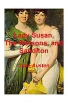 Lady Susan, the Watsons, and Sanditon ebook by Jane Austen