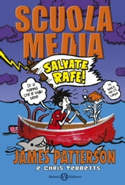 Scuola media 5 - Salvate Rafe! ebook by James Patterson,Chris Tebbetts