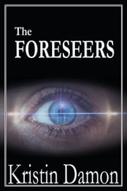 The Foreseers ebook by Kristin Damon