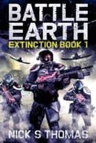 Battle Earth: Extinction Book 1 ebook by