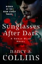 Sunglasses After Dark ebook by Nancy A. Collins