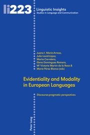 Evidentiality and Modality in European Languages - Discourse-pragmatic perspectives ebook by María Pérez Blanco, Marta Carretero, Julia Lavid-López,...