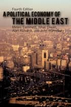 A Political Economy of the Middle East ebook by Melani Cammett,Ishac Diwan,Alan Richards,John Waterbury