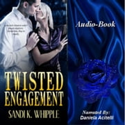 Twisted Engagement audiobook by Sandi K. Whipple
