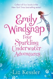 Emily Windsnap: Four Sparkling Underwater Adventures ebook by Liz Kessler