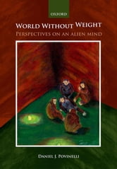World without weight:Perspectives on an alien mind - Perspectives on an alien mind ebook by Daniel Povinelli