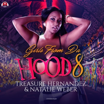 Girls from da Hood 8 audiobook by Natalie Weber,Treasure Hernandez