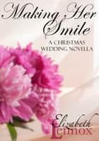 Making Her Smile ekitaplar by Elizabeth Lennox